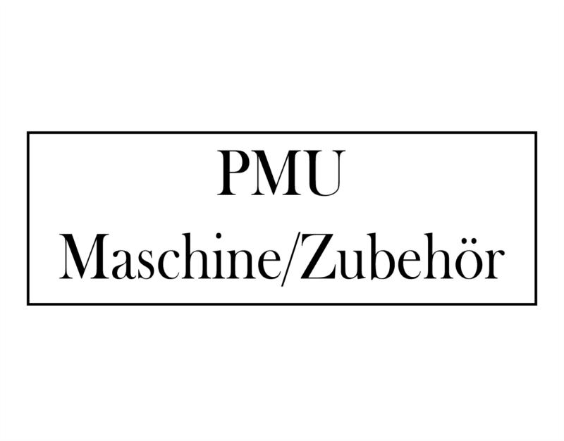 PMU Maschine/Zubehör